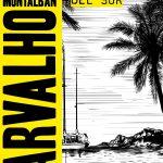 Vázquez Montalbán. Los mares del sur. Fragmento